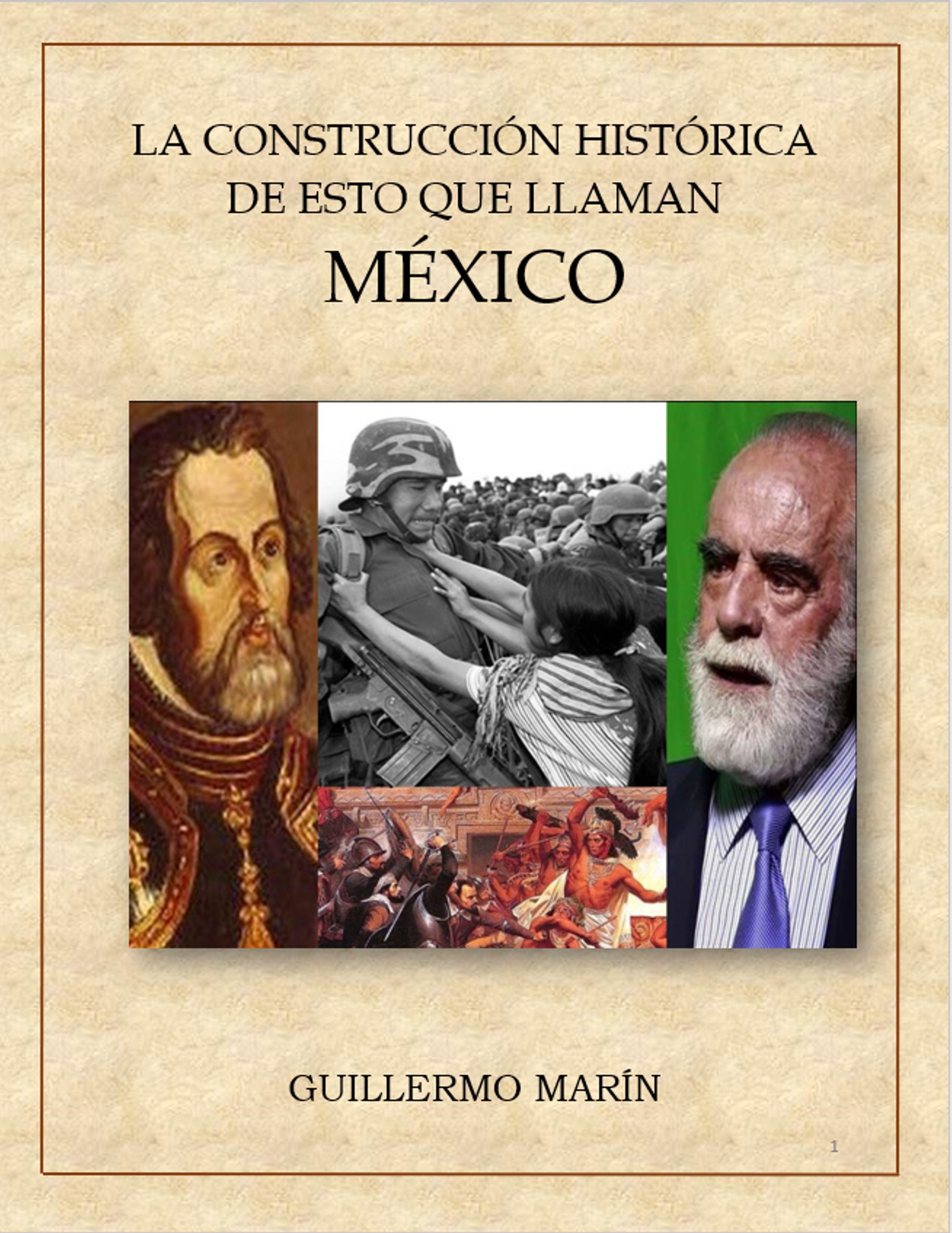 LA CONSTRUCCIÓN DE ESTO QUE LLAMAN MÉXICO