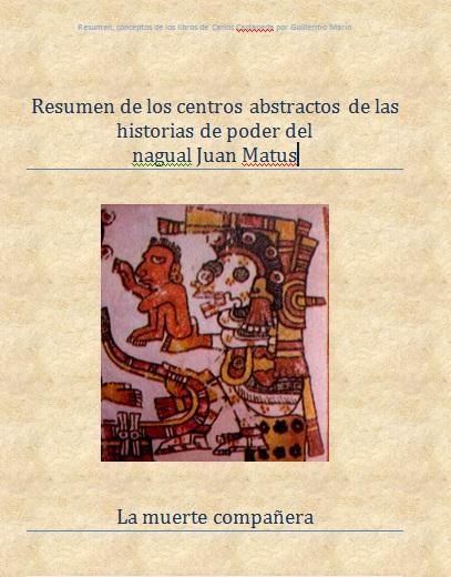 Resumen de los centros abstractos de las historias de poder del nagual Juan Matus. Ensayo